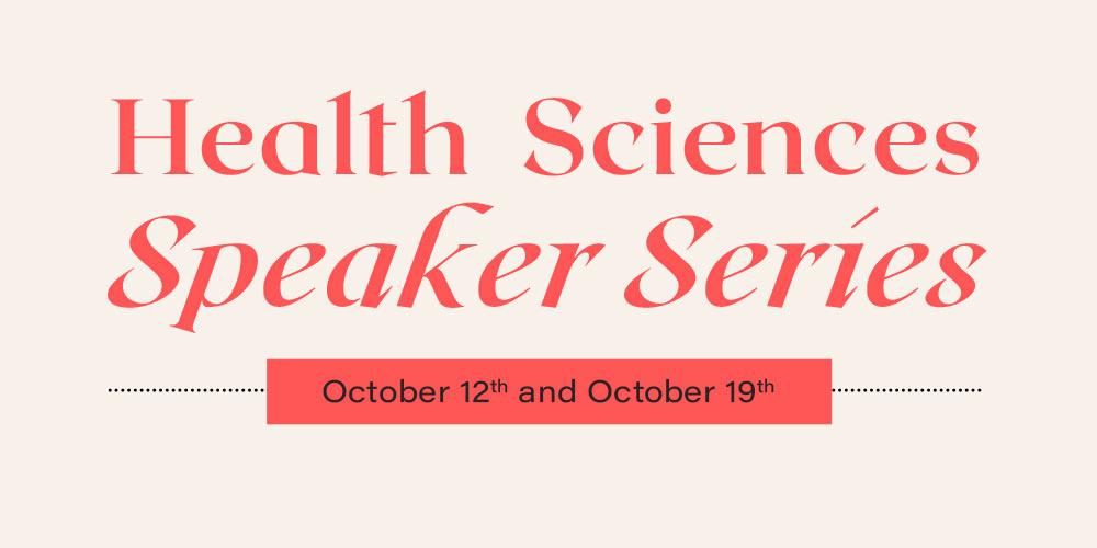 Health Sciences Speaker Series