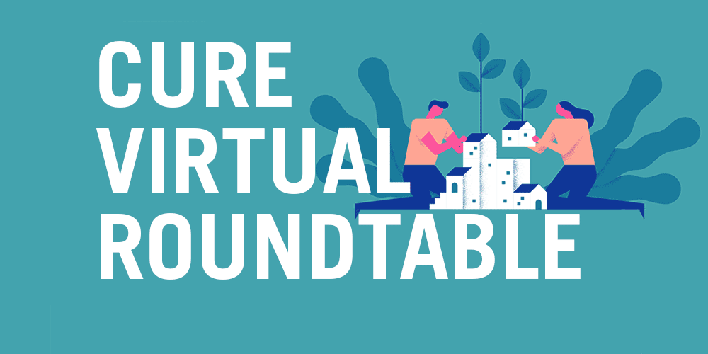 CURE Virtual Roundtable