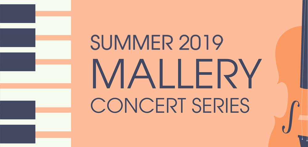 Summer 2019 Mallery Concert Series