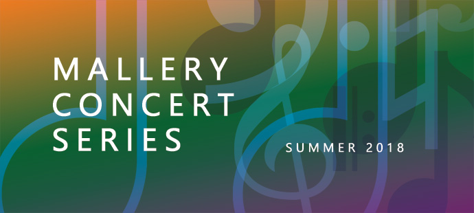 Summer 2018 Mallery Concert Series Continues 6/27