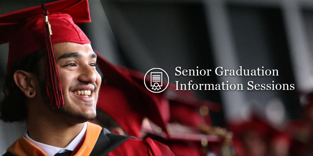 Senior Graduation Information Sessions