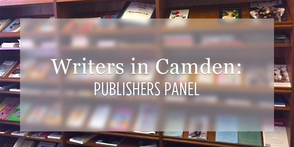 Writers in Camden Publishers Panel