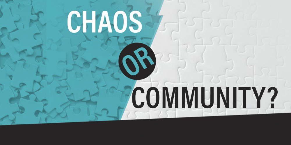 Chaos or Community?