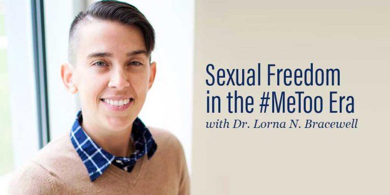 Sexual Freedom in the #MeToo Era