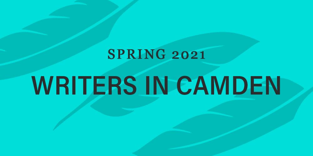 Spring 2021 Writers in Camden