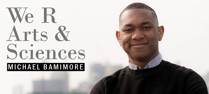 We R Arts and Sciences: Michael Bamimore