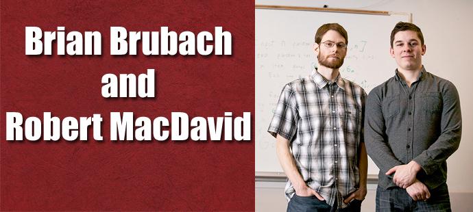 Brian Brubacn and Robert MacDavid